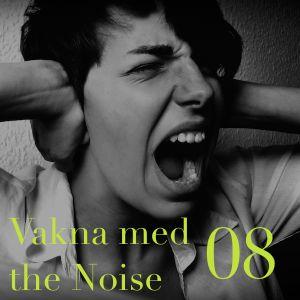 Vakna med the Noise EP08 @ Radio AF