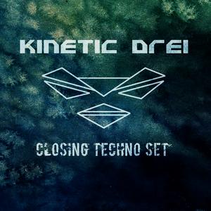 Kinetic Drei Closing  - Techno Set