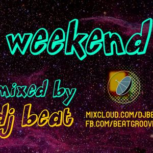 WEEKEND - by DJ BEAT
