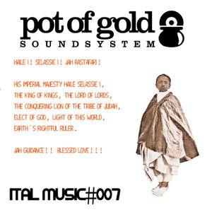 "POT OF GOLD SOUNDSYSTEM ""ITAL MUSIC#007"""