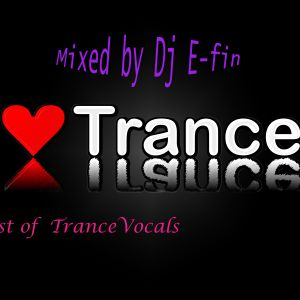 The Best Trance Vocals Mixed By Dj E-fin