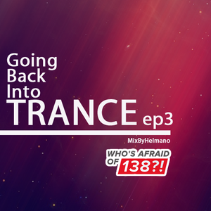 Going back into TRANCE Ep3