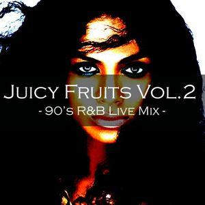 JUICY FRUIT VOL.2 ~90's R&B LIVE MIX~