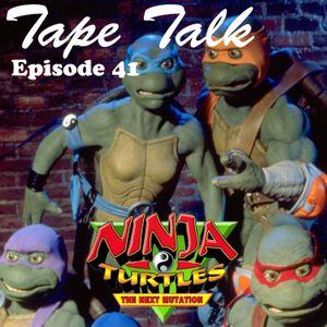 #41 - Ninja Turtles: Next Mutation
