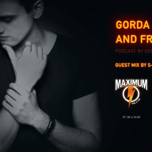GORDA & Friends - Epizode 3. Guest mix by S-Tant