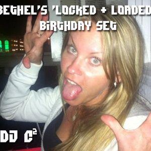 DJ C² - Bethel's 'Locked & Loaded' Birthday Set [Electro & Moombah]