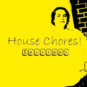 House Chores! Sessions: April 2012