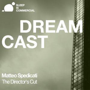 Matteo Spedicati - Dreamcast #8 - The Director´s Cut