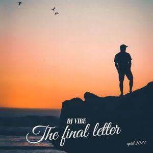 DJ ViBE - The Final Letter (April 2021 Promotional Mix)