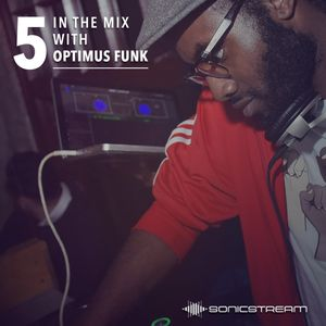 In The Mix with Optimus Funk #05 (Mar 2016)