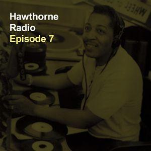 Hawthorne Radio Episode 7 (2/24/2016)