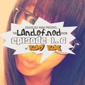 LAND.of.NOD radio show w/Rod Roc [episode 1.6]