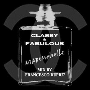 Classy & Fabulous Mademoiselle 2014 - Mix By Francesco Dupré