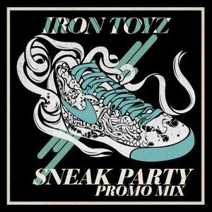 Sneak party 2 promo mix by Iron toyz
