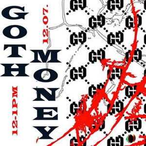 Goth Money - 12.7.2016