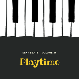 Playtime Vol. 36 (Sexy Beats VIII) - Previews Only For Zouk My World Radio