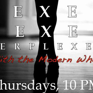 Sexed Vexed Perplexed With The Modern Whore Ep 1 Dec 8th