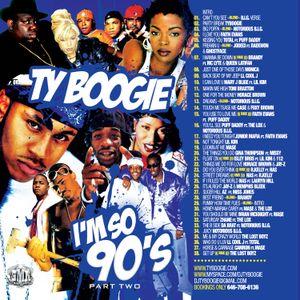 """DJTYBOOGIE """"IM SO 90S PT2"""" [HIP HOP & RNB]"""