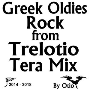 Greek Oldies Rock From Trelotio Tera Mix By Otio