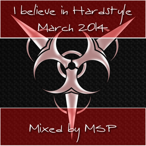 I believe in Hardstyle (03/14) mixed by MSP