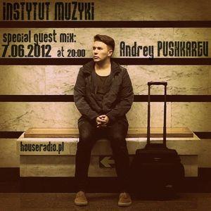 Andrey Pushkarev - Instytut muzyki(houseradio)