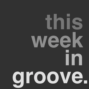 This Week In Groove - July 08, 2012