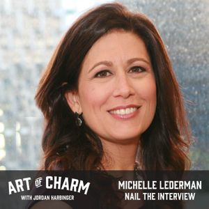 528: Michelle Lederman | Nail the Interview