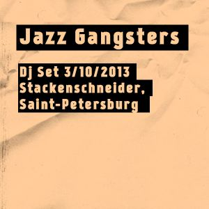 Jazz Gangsters - Jazz Dj Set 3/10/2013