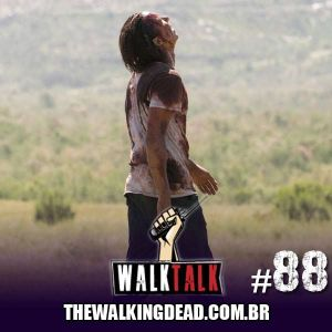 Walk Talk 88: Sobreviva, Nick!