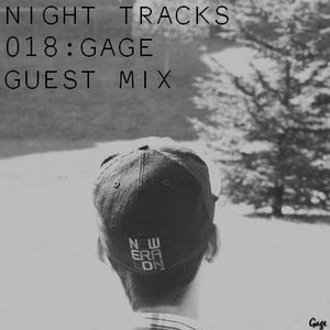 Night Tracks 018: Gage Guest Mix