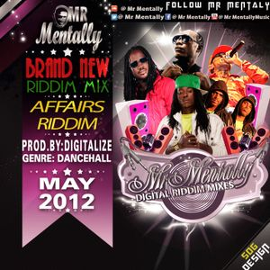 AFFAIRS RIDDIM MIX BY MR MENTALLY ( MAY 2012)