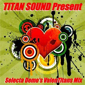 Valentines Mix (Selecta Demo-Titan Sound)