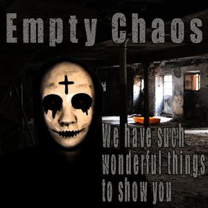 Empty Chaos Show 10-21-17 - We have such wonderful things to show you