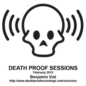 Death Proof Sessions - 21/02/13 - Benjamin Vial