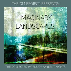IMAGINARY LANDSCAPES JOURNEY 003: The Collected Works of Ambient Nights