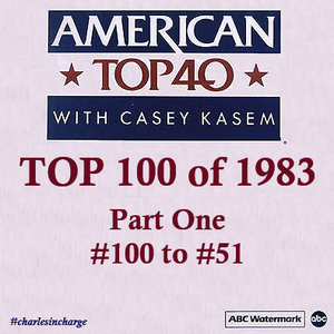 AMERICAN TOP 40 - TOP 100 OF 1983 (#100 - #51) by