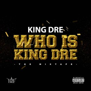 Who Is King Dre?