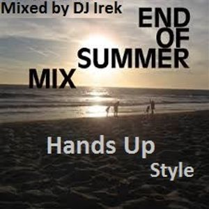 Final Holiday Hands Up Exclusive Hot Hit Mix DJ Irek August 2015 (New Hits & Remixes Summer Edition)
