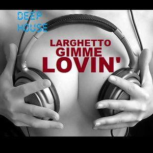 Larghetto - Gimme Lovin