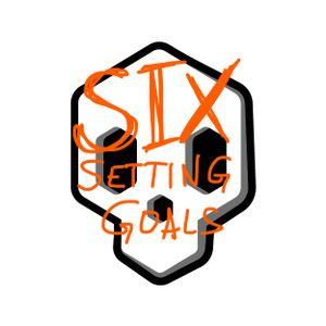 Six - Setting Goals (Sometimes you're crawling.)