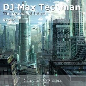 DJ Max Techman - ''The sounds of future'' 2009 Vol.1