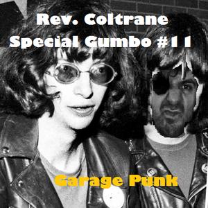 Rev. Coltrane Special Gumbo #11 - Garage Punk