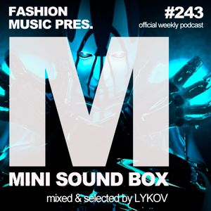 Lykov – Mini Sound Box Volume 243 (Weekly Mixtape)