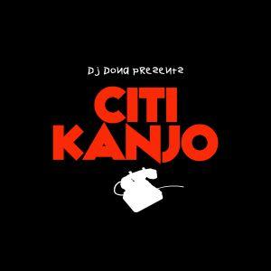 DJ Dona presents Citi Kanjo