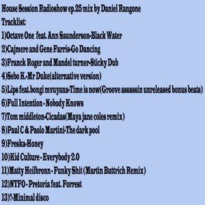 Ultimo episodio House Session Radioshow prima della pausa estiva!!!Selected&Mix by Daniel Rangone