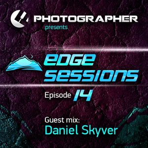 Photographer - Edge Sessions 014 (incl. Daniel Skyver Guest Mix) 01.07.2014