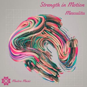 Mudra podcast / Mescalita - Strength in Motion [MM045]