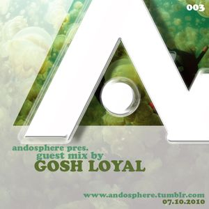 Andosphere pres. Guest mix 003 by GOSH LOYAL
