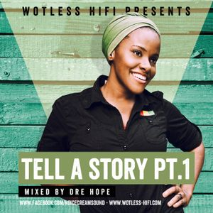 Wotless Hifi - Tell A Story PT.1 (Modern Roots)