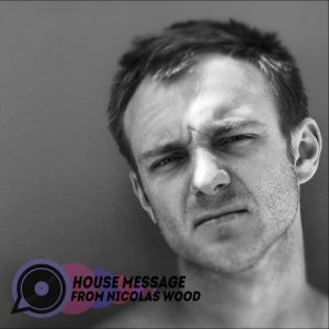 House message from Nicolas Wood.